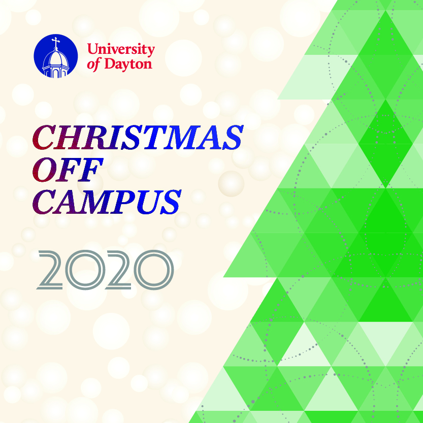 Christmas On Campus Ud 2020 Dayton: Christmas off Campus : University of Dayton, Ohio